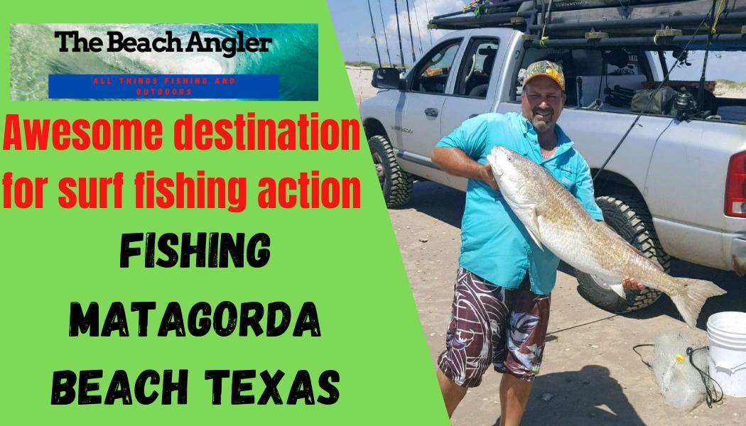 surf fishing Matagorda beach texas