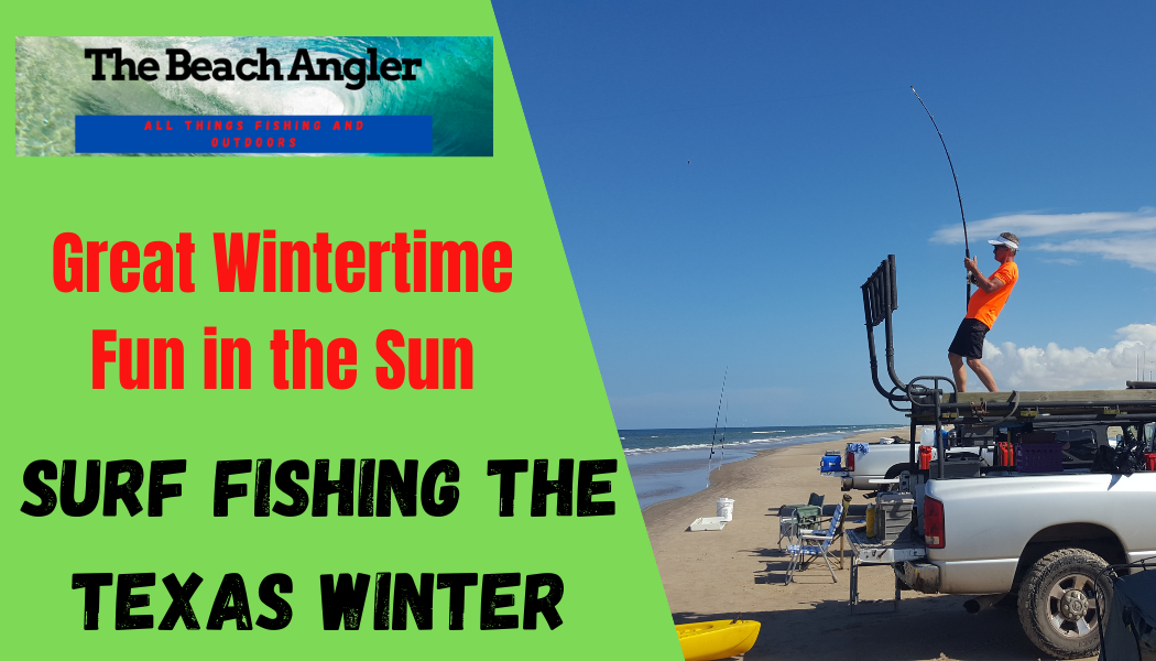 Surf fishing Texas in Winter