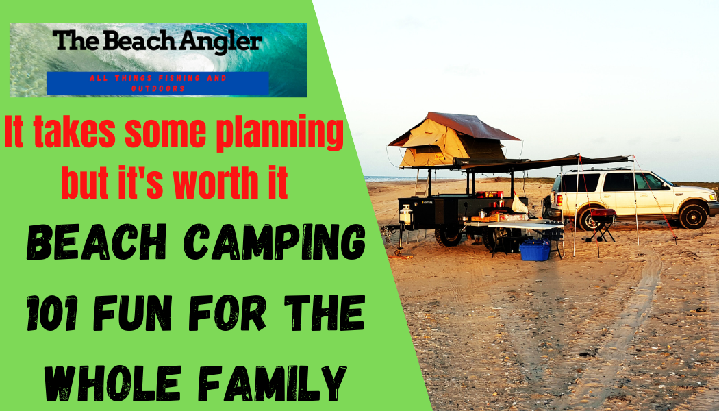 beach camping 101 fun for the whole family
