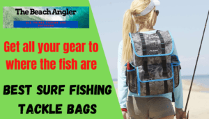 Best surf fishing tackle bags
