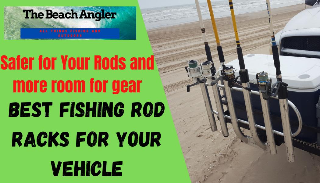 best fishing rod racks for vehicles