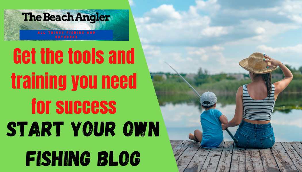 Start Your Own Profitable Fishing Blog